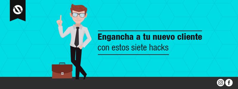 Siete-hacks-enganchar-nuevo-cliente